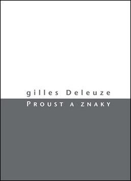 Proust a znaky - Gilles Deleuze