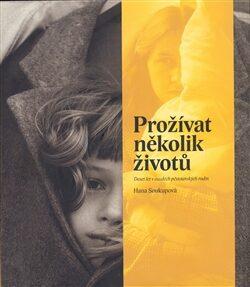 Prožívat několik životů - Hana Soukupová