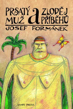 Prsatý muž a zloděj příběhů - Josef Formánek