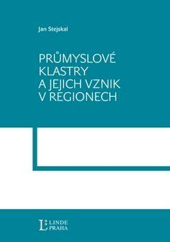 Průmyslové klastry a jejích vznik v regionech - Jan Stejskal