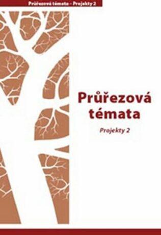 Průřezová témata Projekty 2 - 4. a 5. ročník - Petr Pláteník