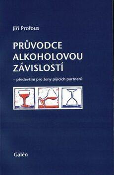 Průvodce alkoholovou závislostí - Jiří Profous