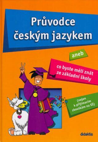 Průvodce českým jazykem aneb Co byste měli znát ze základní školy - Vladimíra Fialová, Věra Dobešová