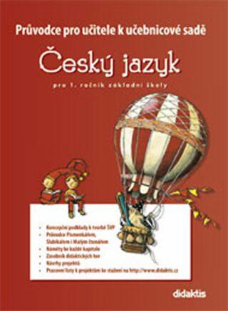 Průvodce k učebnicím ČJ 1 (pro 1. r. ZŠ) - Marie Kozlová