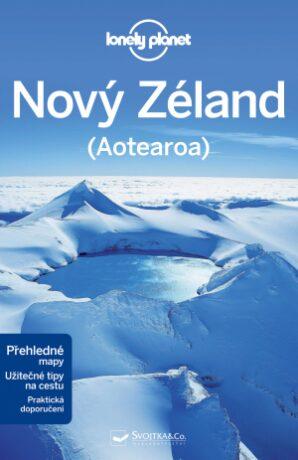Nový Zéland - Lonely Planet - Brett Atkinson,Sarah Bennet,Peter Dragicevich,Charles Rawlings-Way,Lee Slater,