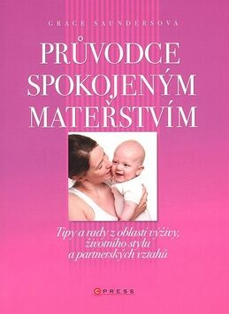 Průvodce spokojeným mateřstvím - Grace Saunders