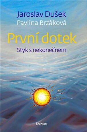První dotek - Pavlína Brzáková, Jaroslav Dušek