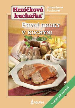 První kroky v kuchyni - Jaroslava Pechová