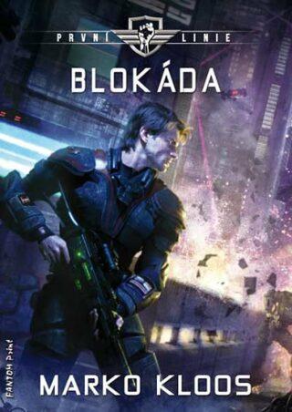První linie 3 - Blokáda - Marko Kloos