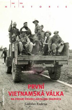 První vietnamská válka na pozadí osudu Ladislava Charváta - Ladislav Kudrna