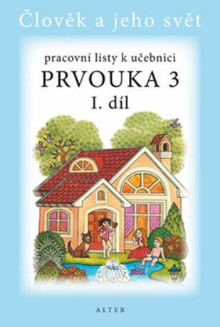 Prvouka 3/1 - Pracovní listy k učebnici - Hana Staudková, Lenka Bradáčová