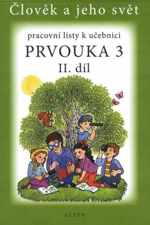 Prvouka 3/2 - Pracovní listy k učebnici - Hana Staudková, Lenka Bradáčová