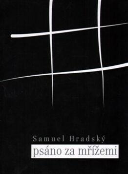 Psáno za mřížemi - Samuel Hradský