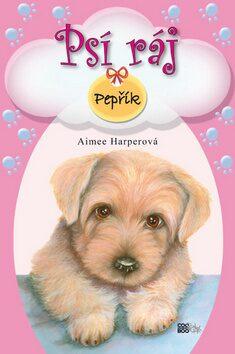 Psí ráj Pepřík - Aimee Harperová, Alice Sinkner