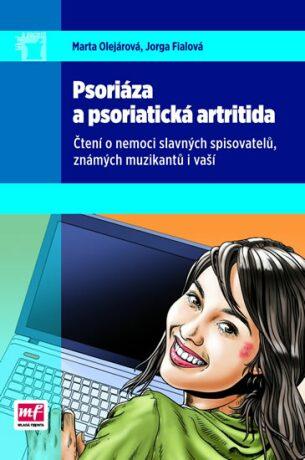 Psoriáza a psoriatická artritida - Jorga Fialová, Mudr. Marta Olejárová