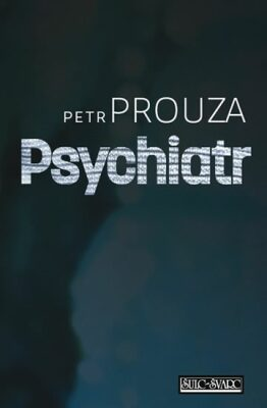 Psychiatr - Petr Prouza