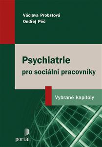 Psychiatrie pro sociální pracovníky - Pěč Ondřej, Václava Probstová
