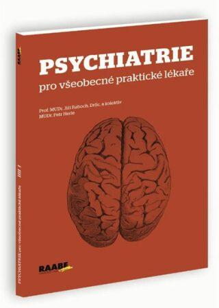 Psychiatrie pro všeobecné praktické lékaře - Petr Herle, Jiří Raboch
