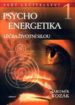 Psychoenergetika 1. - Jaromír Kozák