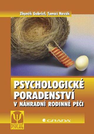 Psychologické poradenství v náhradní rodinné péči - Tomáš Novák, Zbyněk Gabriel