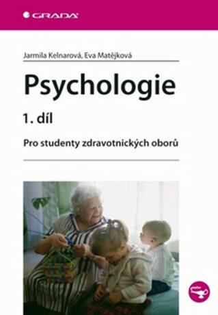 Psychologie 1.díl - Jarmila Kelnarová
