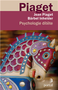 Psychologie dítěte - Jean Piaget, Bärbel Inhelderová
