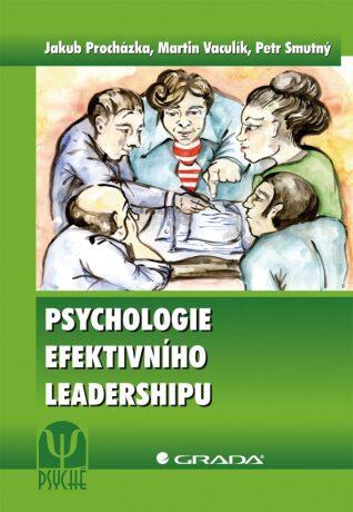 Psychologie efektivního leadershipu - Kolektiv