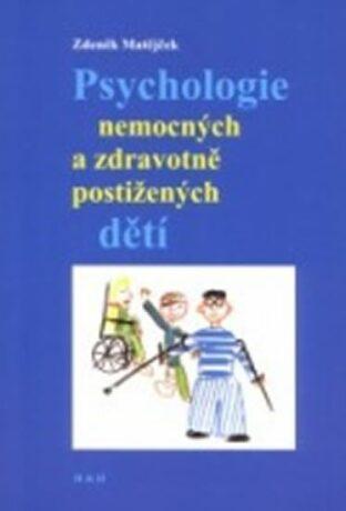 Psychologie nemocných a zdravotně postižených dětí - Zdeněk Matějček