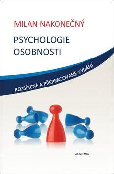 Psychologie osobnosti - Milan Nakonečný