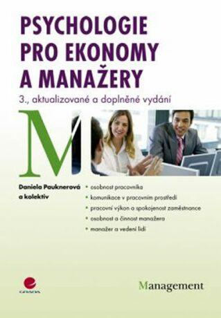 Psychologie pro ekonomy a manažery - Daniela Pauknerová