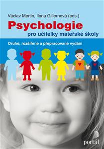 Psychologie pro učitelky mateřské školy - Ilona Gillernová, Václav Mertin