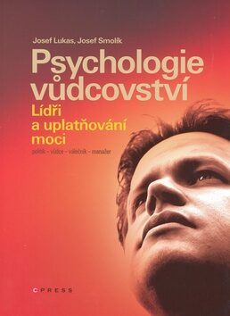 Psychologie vůdcovství - Josef Lukas; Josef Smolík
