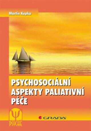 Psychosociální aspekty paliativní péče - Martin Kupka