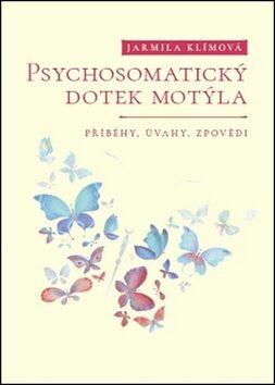 Psychosomatický dotek motýla - Jarmila Klímová
