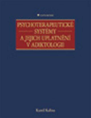 Psychoterapeutické systémy a jejich uplatnění v adiktologii - Kamil Kalina