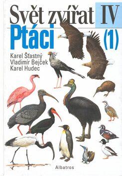 Svět zvířat-Ptáci 1 - Karel Šťastný; Vladimír Bejček; Karel Hudec