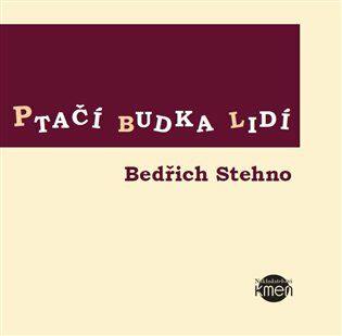 Ptačí budka lidí - Jan Dvořák, Bedřich Stehno