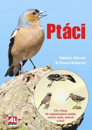Ptáci + CD s hlasy 96 nejběžnějších ptáků našich měst, zahrad a lesů - Hannu Jännes, Owen Roberts