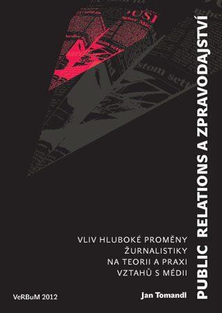 Public relations a zpravodajství - Jan Tomandl - e-kniha