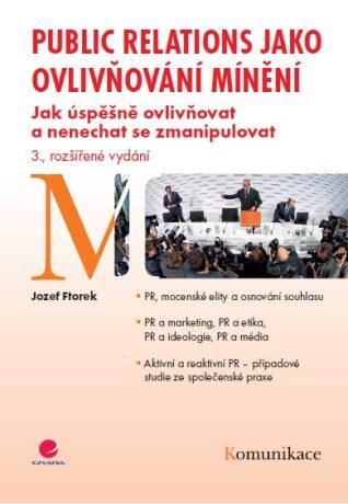 Public relations jako ovlivňování mínění - Jozef Ftorek - e-kniha