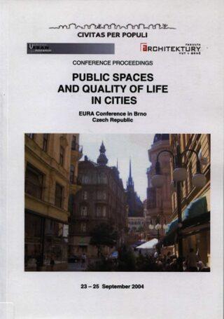Public Spaces and Quality of Life in Cities (anglicky) - Vladimíra Šilhánková, Pokludová Petra