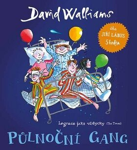 Půlnoční gang - David Walliams, Tony Ross