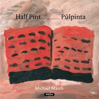 Půlpinta/Half Pint - Michael March