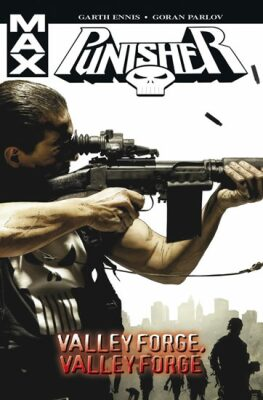 Punisher Max 10:  Valley Forge, Valley Forge - Garth Ennis, Goran Parlov