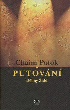 Putování - Dějiny Židů - Chaim Potok