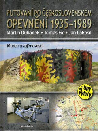 Putování po československém opevnění 1935 – 1989 - Martin Dubánek