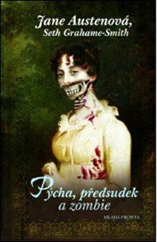 Pýcha, předsudek a zombie - Jane Austenová, Seth Grahame-Smith