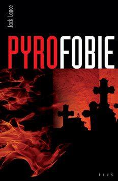 Pyrofobie - Jack Lance
