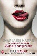 Quand le danger rode #1 - Charlaine Harris