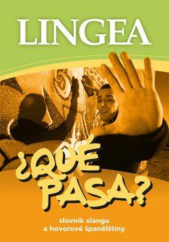 Qué Pasa? Slovník slangu a hovorové španělštiny - neuveden